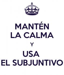 mantén-la-calma-y-usa-el-subjuntivo-2
